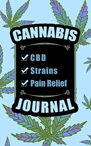 Cannabis CBD Strains Pain Relief Journal: Weed Leaf Drawing, Healing Tracker, Favorite Edibles, (Marijuana Journal)