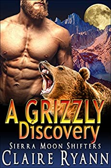 A Grizzly Discovery (Sierra Moon Shifters Book 7) by [Ryann, Claire]