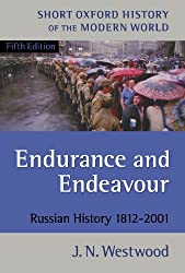 Endurance and Endeavour: Russian History 1812-2001 (Short Oxford History of the Modern World)
