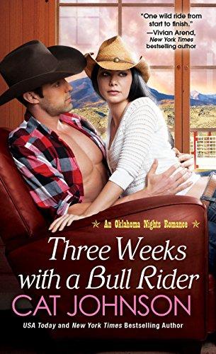Three Weeks With A Bull Rider (An Oklahoma Nights Romance)