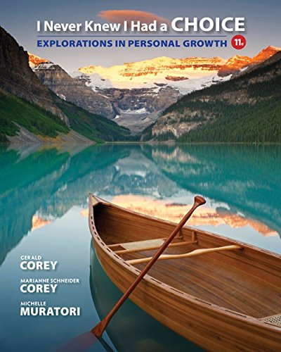 I Never Knew I Had a Choice: Explorations in Personal Growth (MindTap Course List)