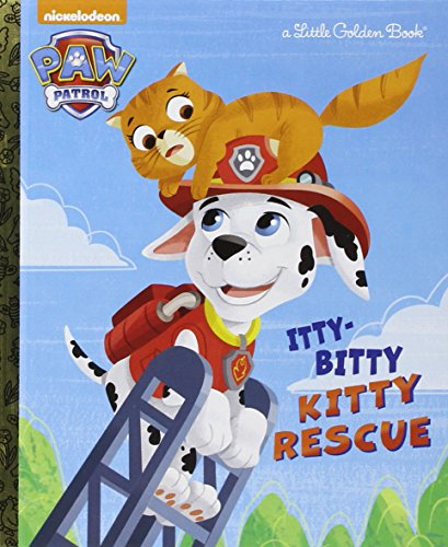 The Itty-Bitty Kitty Rescue (Paw Patrol) (Little Golden Book)