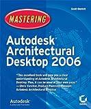 Mastering Autodesk Architectural Desktop 2006, Scott Onstott, 0782144292
