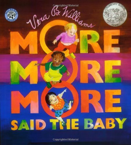 More, More, More, Said the Baby (A Caldecott Honor book) by Vera B. Williams (24-Oct-1996) Paperback