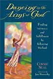 Dancing in the Arms of God, Connie Neal, 0310201136