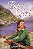 Bay Girl, Betty F. Dorion and Coteau Books Staff, 1550501321