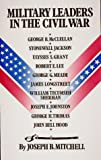 Military Leaders of the Civil War, Joseph B. Mitchell, 0939009137