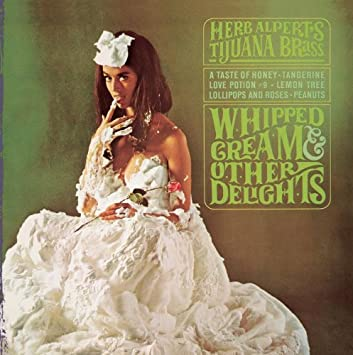 「ハーブ・アルパート&ザ・ティファナ・ブラス Whipped Cream & Other Delights」の画像検索結果