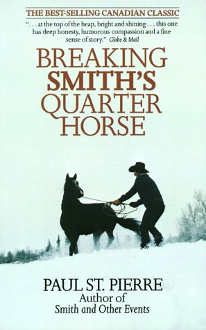 essays on breaking smiths quarter horse Buy a cheap copy of breaking smith's quarter horse book by paul st pierre smith--a man of moderate ambition, unknown first name, and dubious companions--has a.