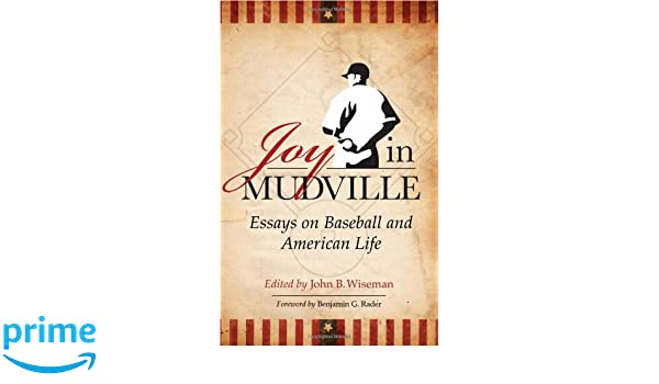 Essay Co Uk Joy In Mudville Essays On Baseball And American Life John B Wiseman   Amazoncom Books Persuasive Essay On Going To College also Good Character Essay Joy In Mudville Essays On Baseball And American Life John B  Examples Of Narrative Essays For College