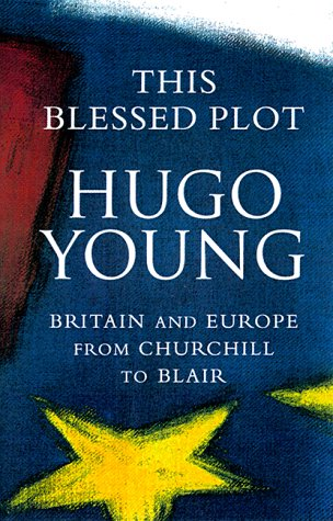 This Blessed Plot: Britain and Europe from Churchill to Blair