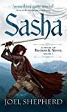 Sasha: A Trial of Blood and Steel (A Trial of Blood and Steel Book One 1)