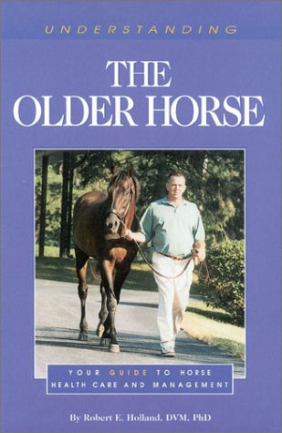 Understanding the Older Horse (The Horse Health Care Library Series)
