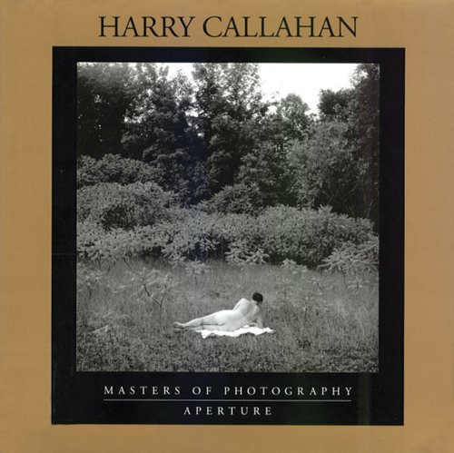 Read Online Harry Callahan: Masters of Photography Series (Aperture Masters of Photography) pdf