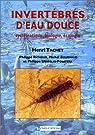 Invertébrés d'eau douce : Systématique, biologie, écologie par Tachet