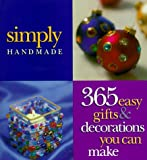 Simply Handmade: 365 Easy Gifts & Decorations You Can Make