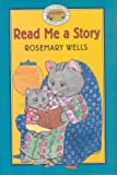 Read Me a Story, Rosemary Wells, 078680727X
