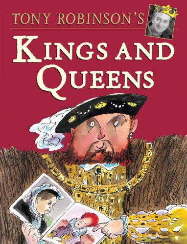 Kings and Queens: Amazon.co.uk: Tony Robinson: 9780091768041: Books