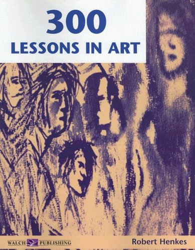 Three Hundred Lessons In Art