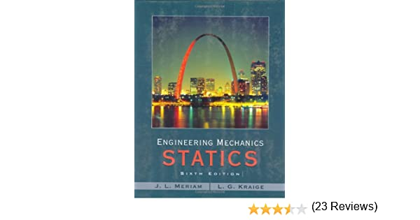 Engineering mechanics statics j l meriam l g kraige engineering mechanics statics j l meriam l g kraige 9780471739326 amazon books fandeluxe Choice Image