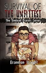 Survival of the Unfittest (The Undead Diaries Book 1)