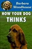 How Your Dog Thinks, Barbara Woodhouse, 0948955627