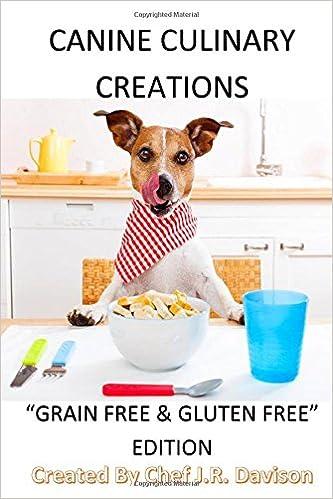 Canine culinary creations grain free edition dog food cookbook canine culinary creations grain free edition dog food cookbook for dogs with allergies volume 2 chef jr davison 9780615665474 amazon books sciox Gallery