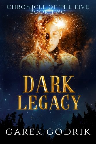 Dark Legacy: Chronicle of the Five, Book Two (Volume 2) ebook