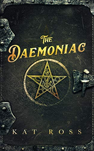 The Daemoniac (Gaslamp Gothic Book 1)