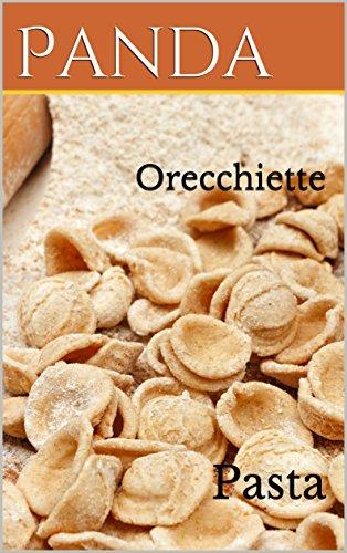 Orecchiette: Pasta by Panda