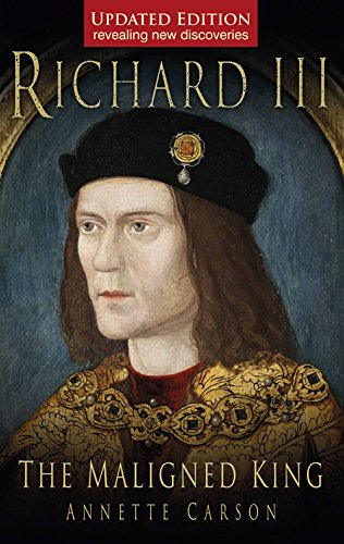 Richard III: The Maligned King