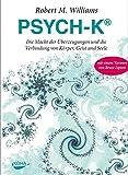 PSYCH-K®: Die Macht der Überzeugungen und die Verbindung von Körper, Geist und Seele