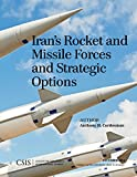 Iran's Rocket and Missile Forces and Strategic Options (CSIS Reports)