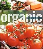 Organic Cookbook: Naturally Good Food