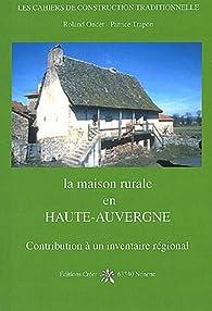 La maison rurale en Haute-Auvergne par Roland Ondet