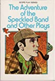 img - for The Adventure of the Speckled Band and Other Plays (Scope Play Series) book / textbook / text book