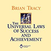The Universal Laws of Success and Achievement | Brian Tracy