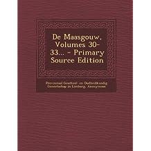 De Maasgouw, Volumes 30-33... - Primary Source Edition (Dutch Edition)