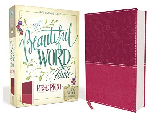 (NIV, Beautiful Word Bible, Large Print, Leathersoft, Pink: 500 Full-Color Illustrated Verses)