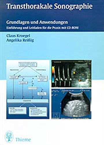 Transthorakale Sonographie: Grundlagen und Anwendungen Ein Leitfaden für die Praxis mit CD-ROM