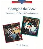 Changing the View : Student-Led Parent Conferences, Austin, Terri, 0435088181