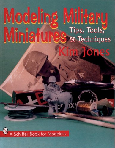 Modeling Military Miniatures: Tips, Tools, & Techniques