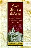 Juan Bautista de Anza, Donald T. Garate, 0874175054