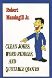 img - for Clean Jokes, Word Riddles, and Quotable Quotes book / textbook / text book