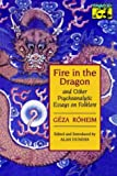 Fire in the Dragon and Other Psychoanalytic Essays on Folklore (Mythos Series)