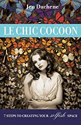 Le Chic Cocoon: 7 Steps to Creating your Selfish Space