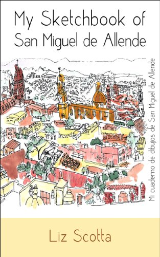 My Sketchbook of San Miguel de Allende by [Scotta, Liz]