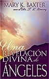 Una Revelación Divina de Ángeles, Mary K. Baxter, 0883689731