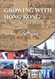Growing with Hong Kong : The University and Its Graduates-The First 90 Years, University of Hong Kong Staff, 9622096131