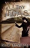 My Tiny Vegas: Stories from Las Vegas, New Mexico